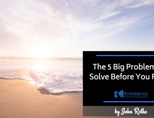 The 5 Big Problems to Solve Before You Retire